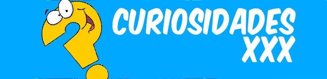 curiosidades xxx